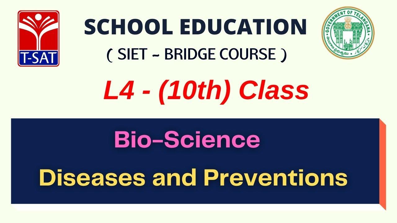SIET Bridge Course    L4 ( 10th Class (E/M)    Bio-Science  – Diseases and Preventions