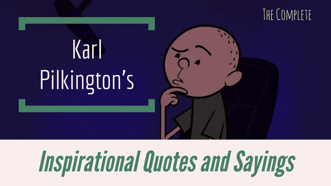 Inspirational Quotes Sayings The Complete Karl Pilkington's Inspirational Quotes & Sayings