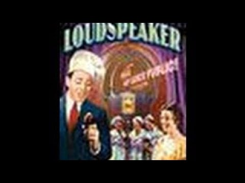 The Loudspeaker, (1934) Comedy - The Best Documentary Ever