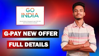 GO INDIA G-PAY OFFER !! Earn Rs.501 in Bank Account !! New Go India Google Pay Offer for All User !!