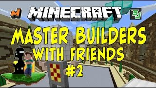 Minecraft: Master Builders with Friends #2 [Knight in Shining Armor]