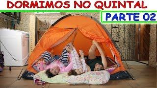 DORMIMOS NO QUINTAL DE CASA 02 - UMA NOITE NA BARRACA