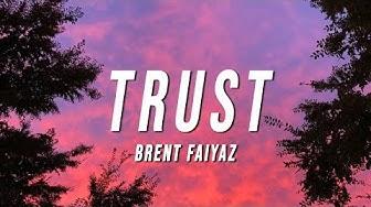 Brent Faiyaz - Trust (Lyrics)