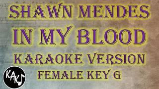 Shawn Mendes - In My Blood Karaoke Full Tracks Lyrics Cover Instrumental Female Key G