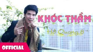 Khóc Thầm - Hồ Quang 8 [Official Audio]