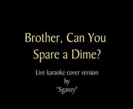 Brother, Can You Spare a Dime? - live karaoke cover by Sganzy