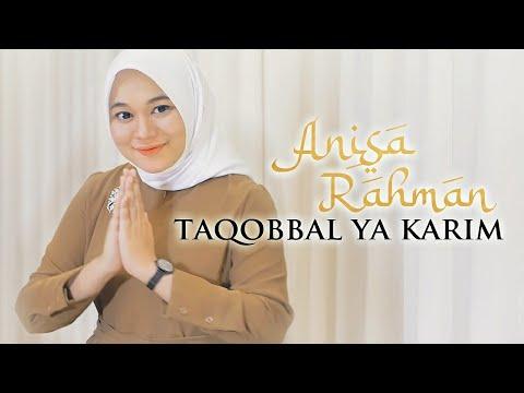 Anisa Rahman - Taqobbal Ya Karim (official Music Video) #idulfitri1441h