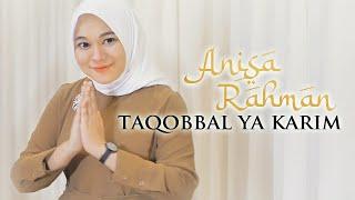 Anisa Rahman - Taqobbal Ya Karim     #idulfitri1441h