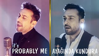 It's Probably Me & Ayağında Kundura (Mashup) - Koray Çapanoğlu mp3 indir