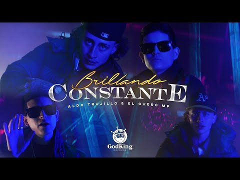 Aldo Trujillo x El Guero MP | Brillando Constante (Video Oficial) - GodKing Records