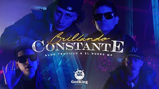 Brillando Constante | Aldo Trujillo & El Guero MP (Video Oficial)