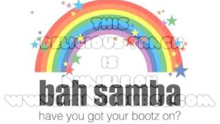 Bah Samba - Have You Got Your Bootz On (DJ Meme Reconstruction Mix)