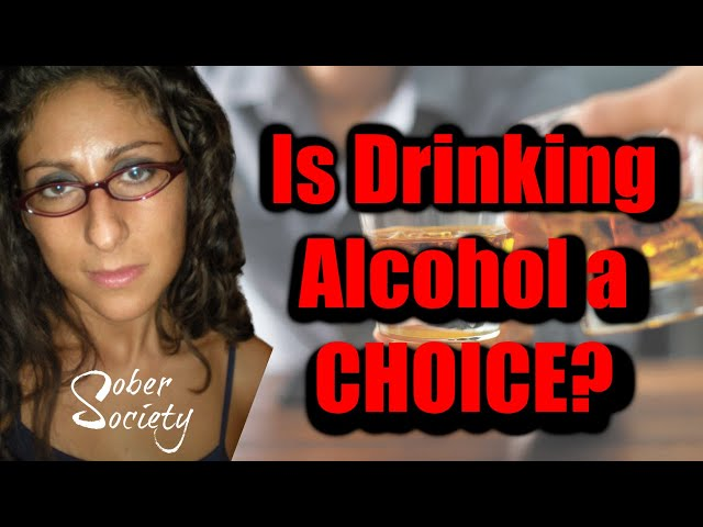 Is Drinking Alcohol a Choice?