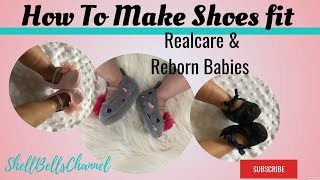 How to make shoes fit Reborn and Realcare Babies