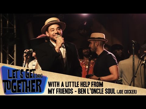 Let's Get Together - With A Little Help From My Friends (Ben L'Oncle Soul)