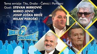 BEZ CENZURE - Stevan Mirković, Mirko Jović, Josip Joška Broz i Milan Paroški