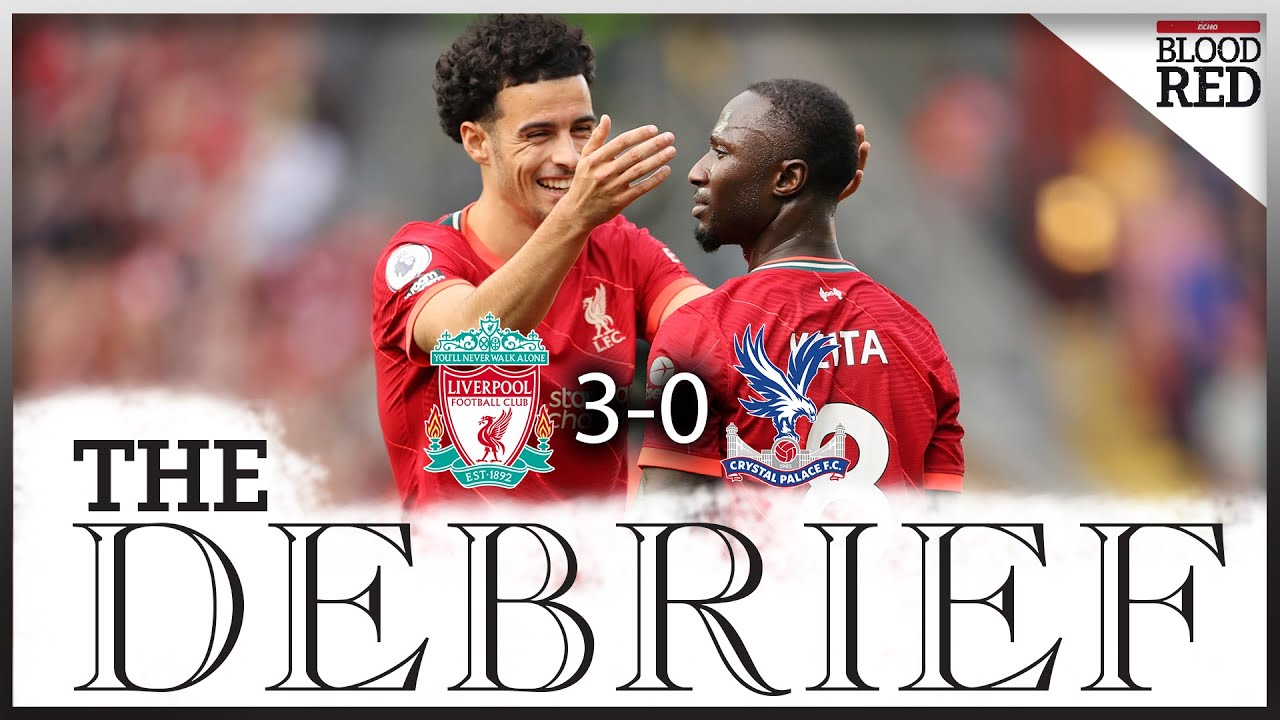 The Debrief: Liverpool 3-0 Crystal Palace | Mane, Salah & Keita fire Reds top