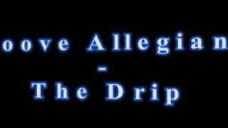 Groove Allegiance - The Drip