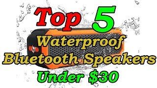 5 Best Waterproof Portable Bluetooth Speakers Under $30 For 2018