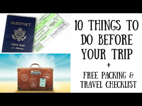 10 Things To Do Before Your Trip | Packing & Travel Checklist