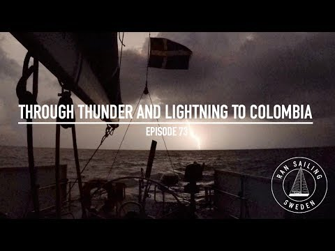 Through Thunder & Lightning to Colombia - Ep. 73 RAN Sailing