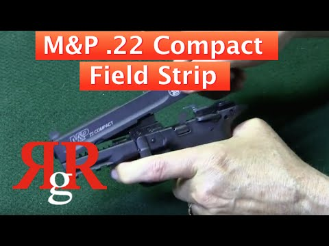 Smith and Wesson M&P .22 Compact Field Strip - YouTube