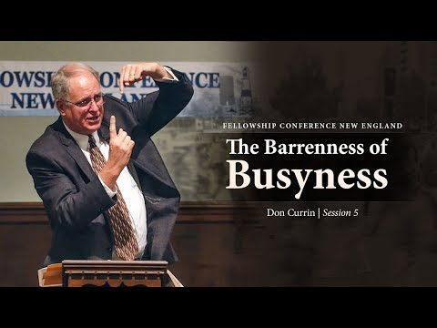 The Barrenness of Busyness - Don Currin