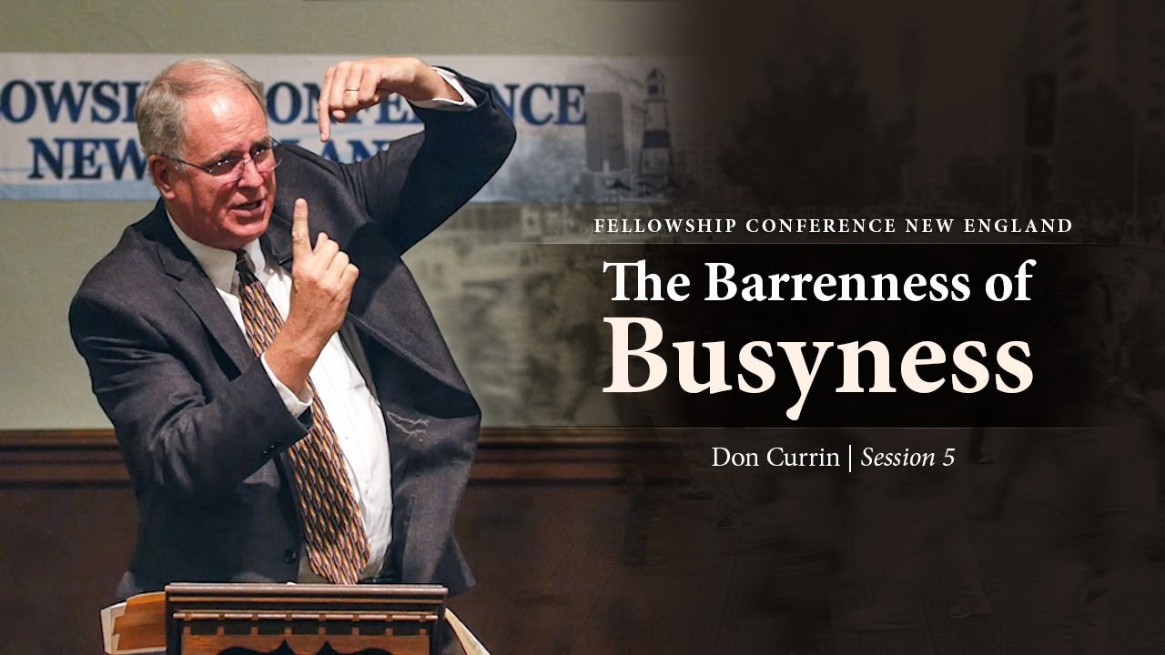 The Barrenness of Busyness - Don Currin | FCNE2017