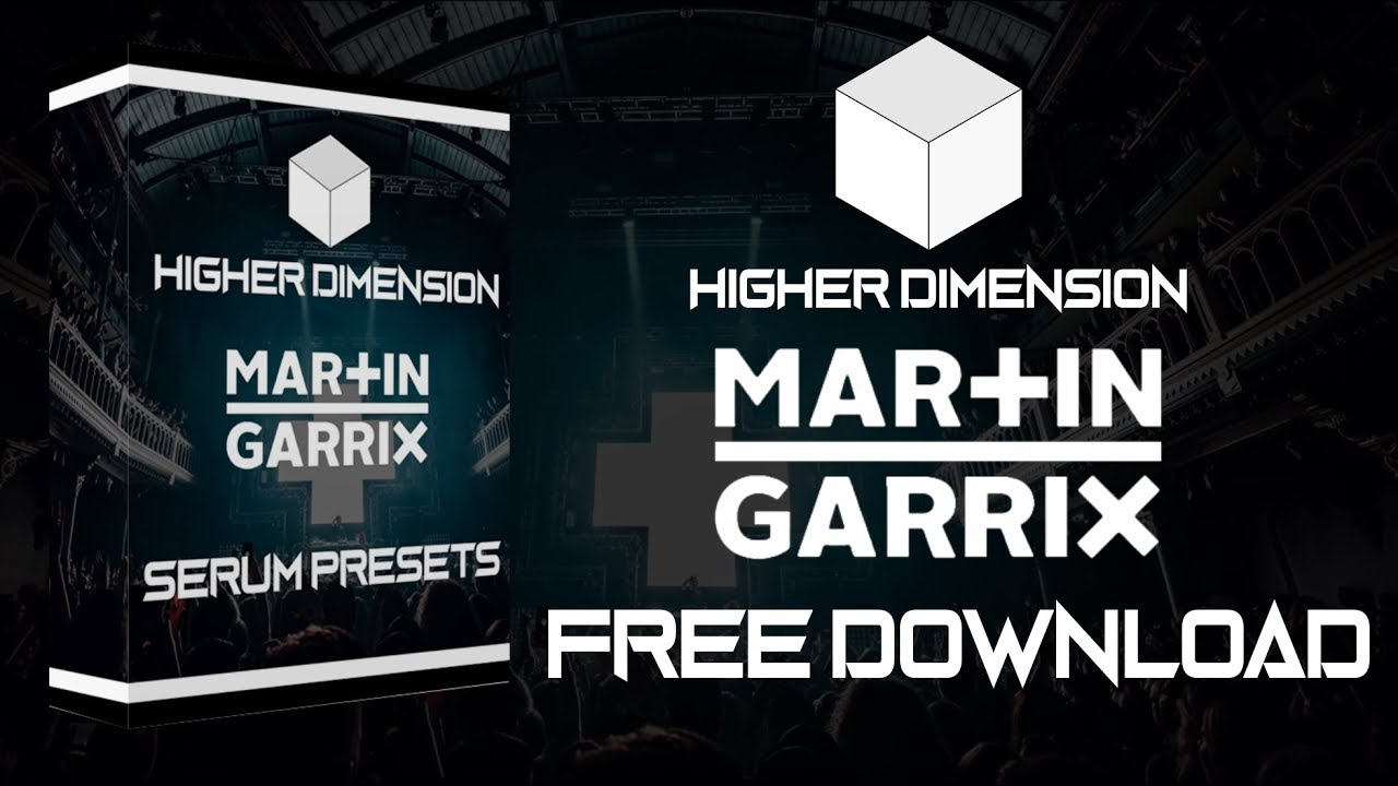 HIGHER DIMENSION - MARTIN GARRIX SERUM PRESETS [FREE DOWNLOAD]