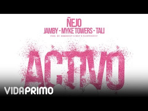 "Ñejo - Activo Feat. Jamby ""El Favo"", Myke Towers y Tali [Official Audio]"