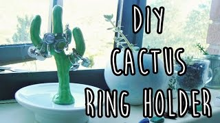 Diy Cactus Ring Holder | Ldp