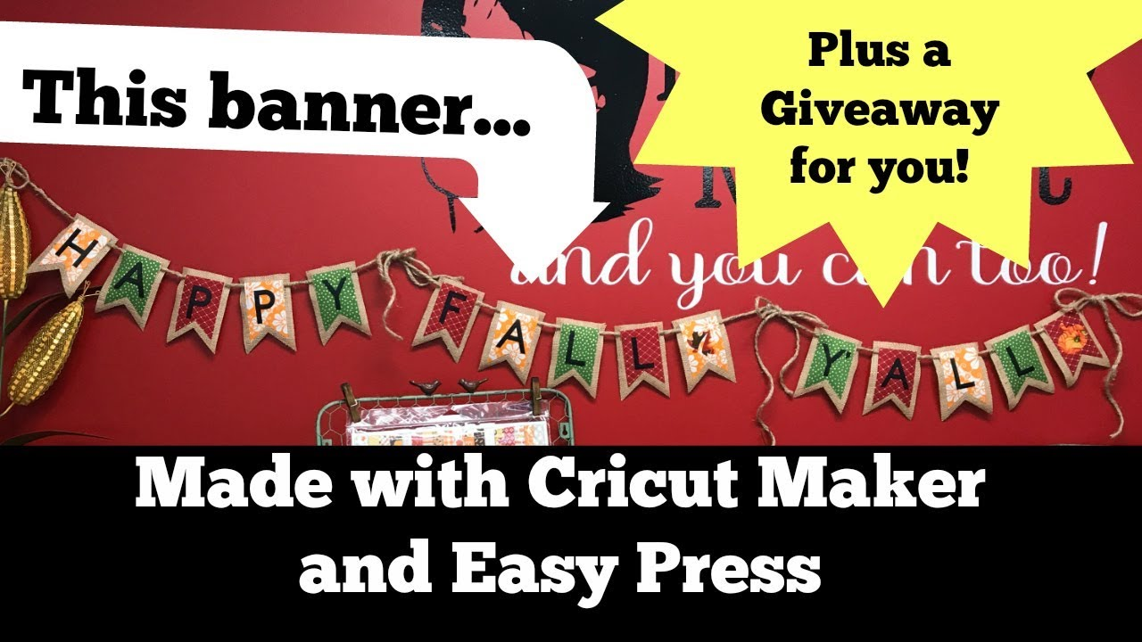 Fall Burlap Banner Made with Cricut Maker and Easy Press plus a Giveaway!!!