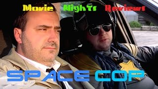 Movie Nights Reviews: Space Cop