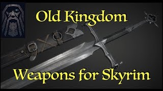 Skyrim: Old Kingdom Weapons
