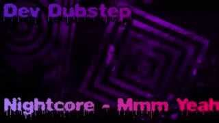 Nighcore - Mmm Yeah