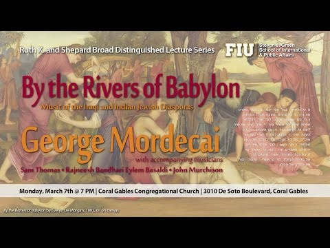 """""""By the Rivers of Babylon"""" Presentation by George Mordecai at FIU"""