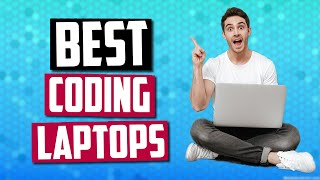 Best Laptop For Programming in 2019   Top 5 Coding Laptops For Students