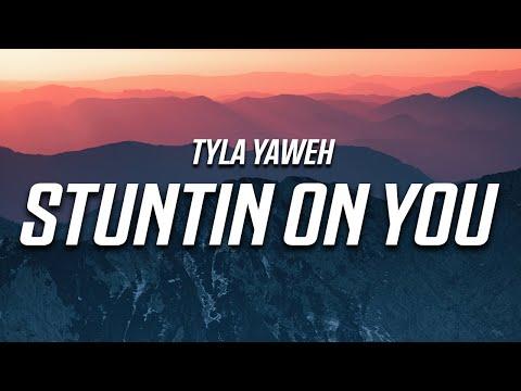 Tyla Yaweh - Stuntin' On You (Lyrics) ft. DaBaby