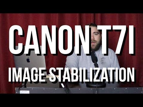 Canon t7i Image Stabilization Test