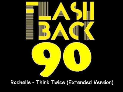 Rochelle - Think Twice (Extended Version)