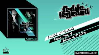 Fedde Le Grand ft. Mr V. - Back & Forth // Album Extended Mix