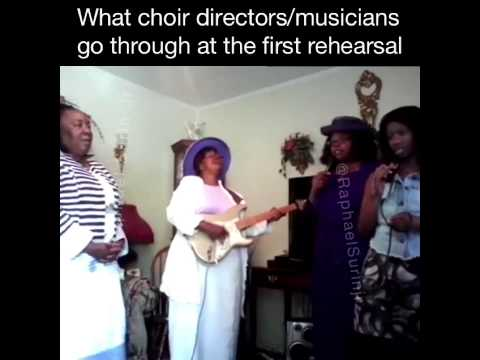 What choir directors and musicians go through at the first choir rehearsal.  Raphael Surin Jr