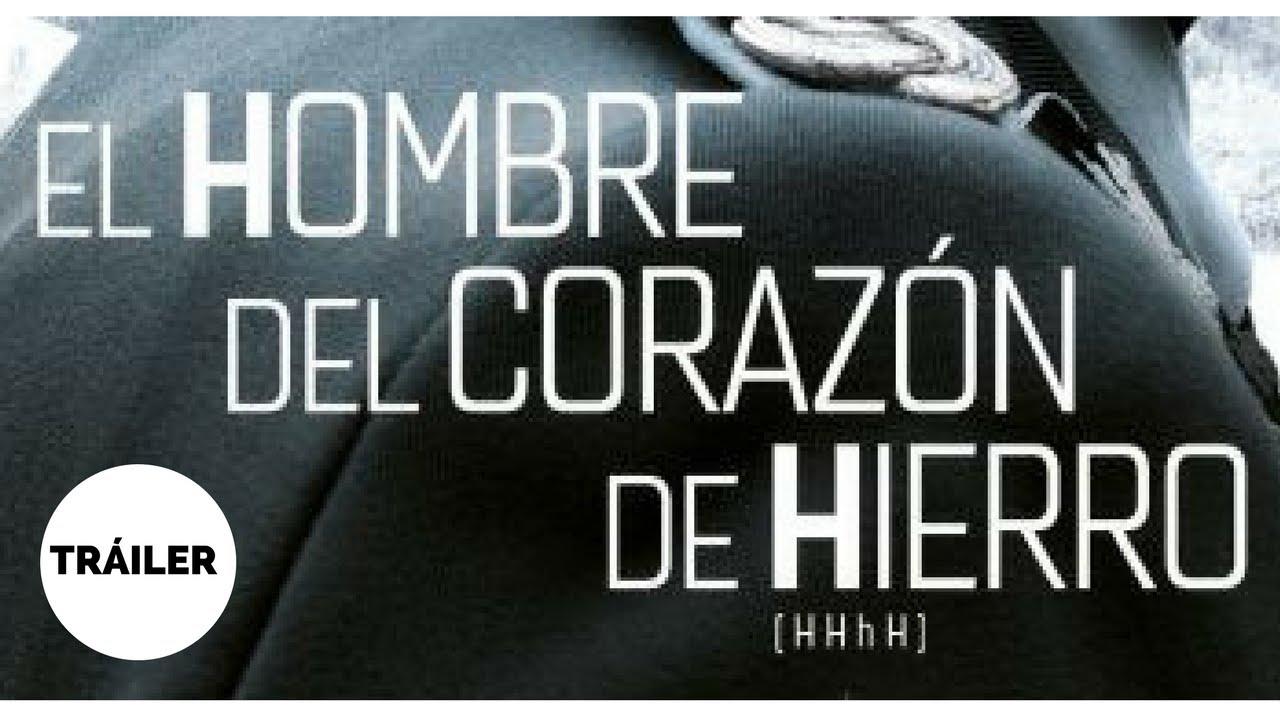 El Hombre Del Corazon De Hierro Tráiler Español Oficial En Cines