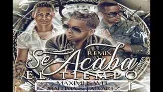 Se Acaba el Tiempo (Official Remix) - Maximus Ft.Maluma y J Alvarez