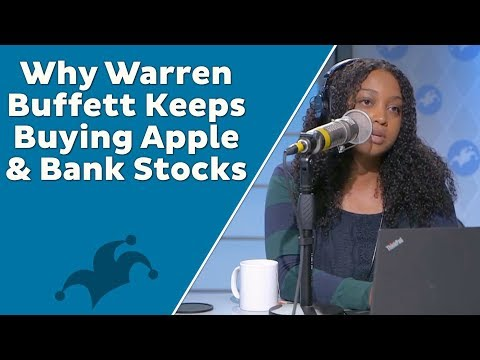Why Warren Buffett Keeps Buying Apple and Bank Stocks