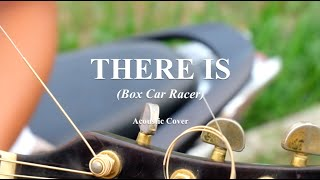 Boxcar Racer - There Is (Acoustic Cover)