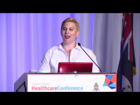 Cayman Islands Healthcare Conference FRIDAY, 21 OCTOBER 2016 Chelsea Rivers