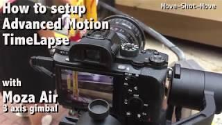 MOZA Air-Advanced Motion Timelapse-Tutorial