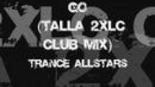 Trance Allstars - Go (Talla 2xlc Club Mix)