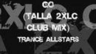 Trance Allstars - Go (Talla 2xlc Club Mix)